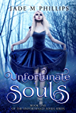 Unfortunate Souls (Book 1) (Unfortunate Souls Series)