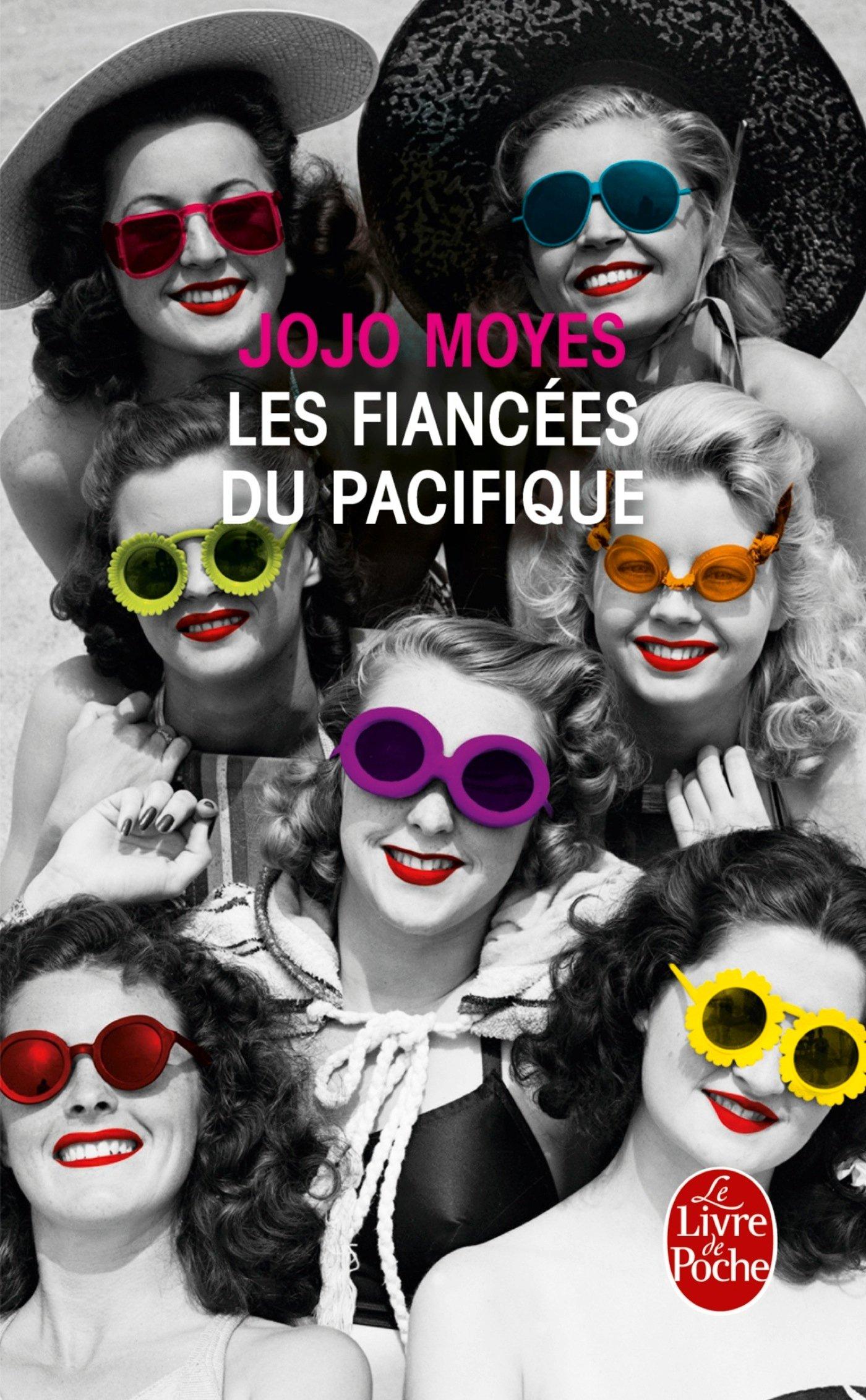 Les Fiancées du Pacifique Poche – 5 mai 2010 Jojo Moyes Le Livre de Poche 2253126748 Romans humoristiques