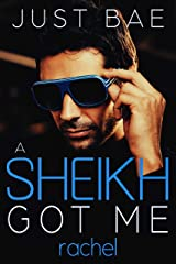 A Sheikh Got Me: Rachel: The Stolen Bride (Sheikh Arranged Romance Series Book 1) Kindle Edition