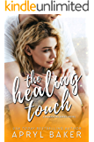 The Healing Touch - Anniversary Edition (A Manwhore Series Book 3)