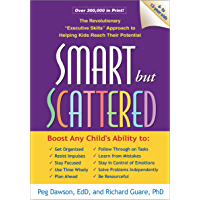 "Smart but Scattered: The Revolutionary ""Executive Skills"" Approach to Helping Kids Reach Their Potential (English Edition)"