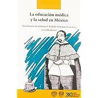 La educación médica y la salud en México: Textos de un debate