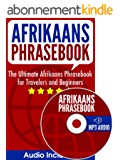 Afrikaans Phrasebook: The Ultimate Afrikaans Phrasebook for Travelers and Beginners (Audio Included) (English Edition)