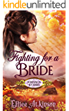 Fighting For A Bride (Fortune In Ely Series) (A Western Romance Story)