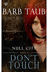 Don't Touch (From the World of Null City) Kindle Edition