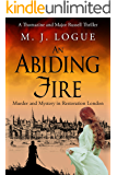 An Abiding Fire: Murder and Mystery in Restoration London (Thomazine and Major Russell Thrillers Book 1)