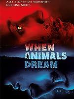 When Animals Dream [dt./OV]