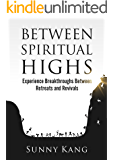 Between Spiritual Highs: Experience Breakthroughs Between Retreats and Revivals