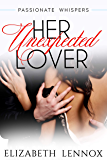 Her Unexpected Admirer (Passionate Whispers Book 4)