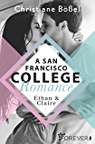 Ethan & Claire – A San Francisco College Romance (College-WG-Reihe 1)