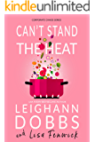 Can't Stand the Heat (Corporate Chaos Series Book 2)