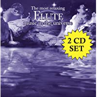 The Most Relaxing Flute Music In The Universe [2 CD]