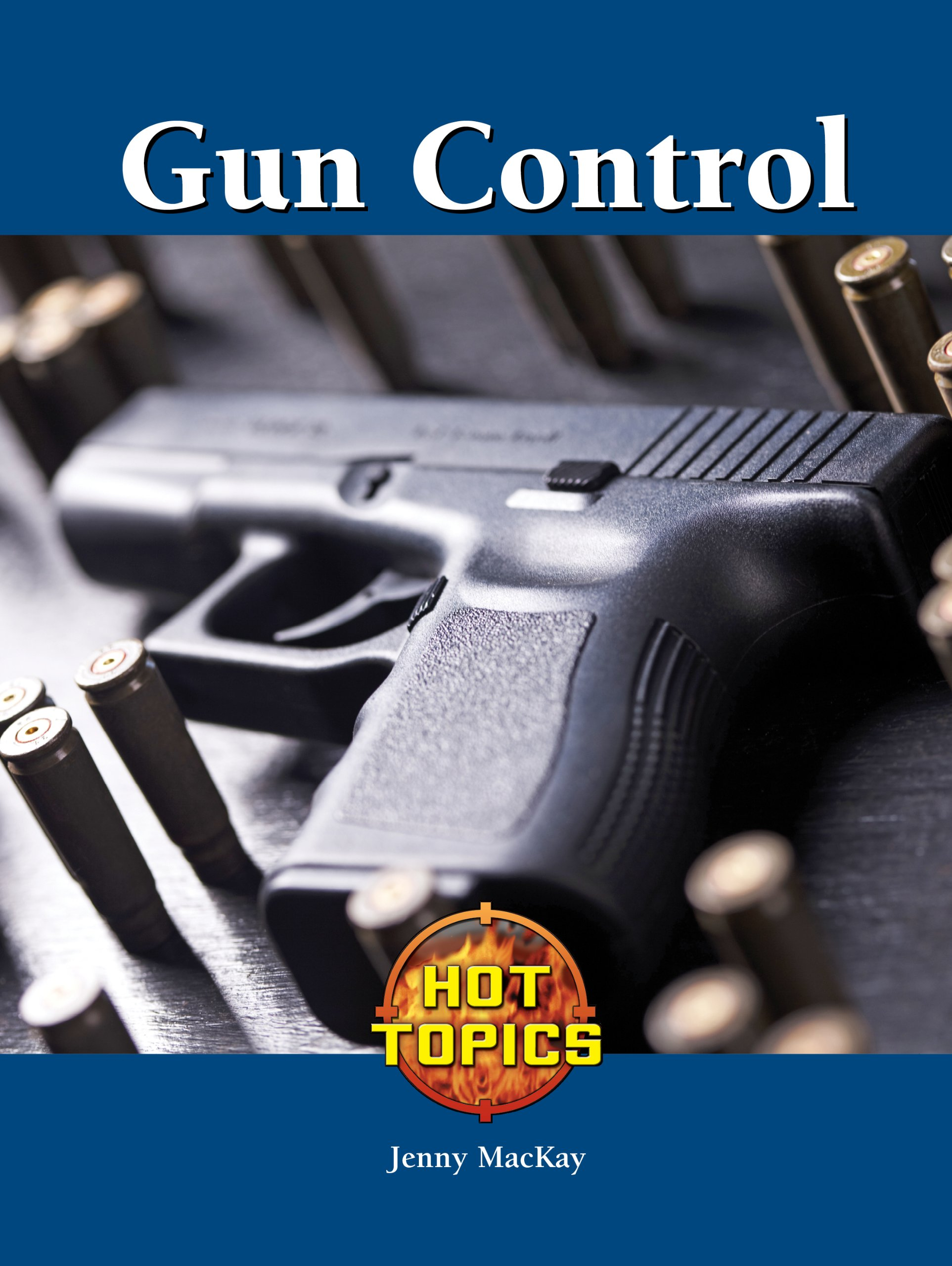 Gun Control (Hot Topics)