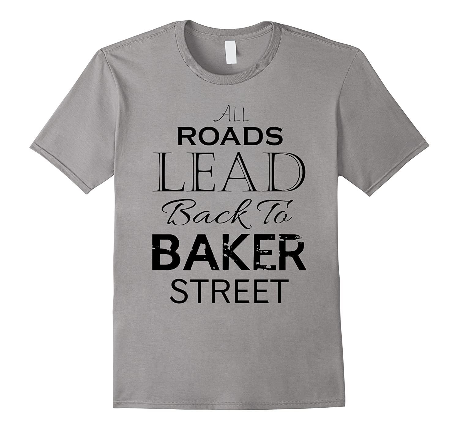 All Roads Lead Back To Baker Street Tshirt-BN