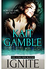 Ignite (The Long Way Round Book 2) Kindle Edition