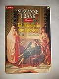 Die Händlerin von Babylon : Roman. = Twilight in Babylon , Goldmann 35656 : Blanvalet ; 3442356563