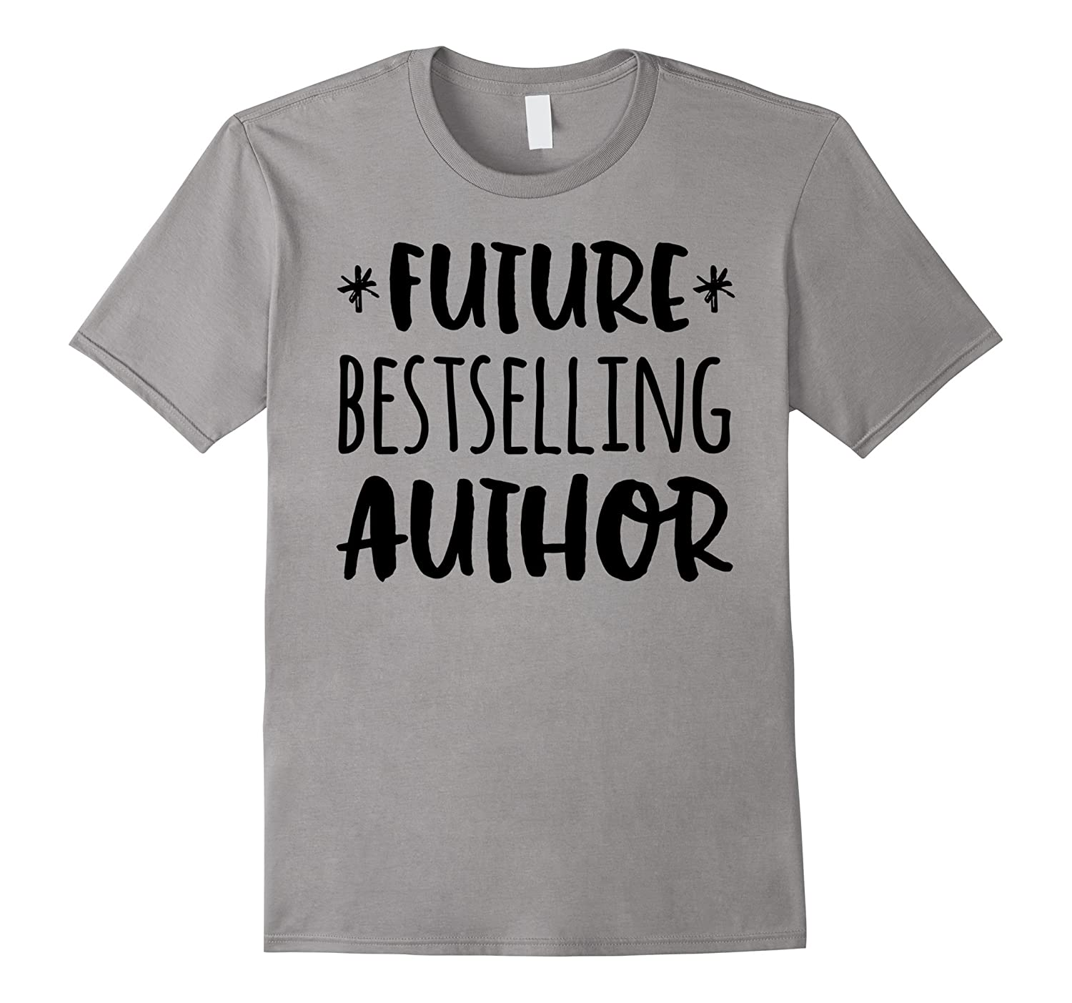 Future Bestselling Author Shirt gift for writer tee-BN