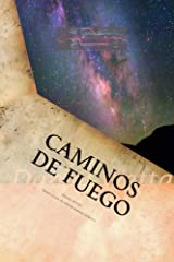 Caminos de Fuego (Spanish Edition) Kindle Edition