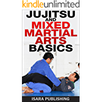 Jujitsu and Mixed Martial Arts Basics (English Edition)