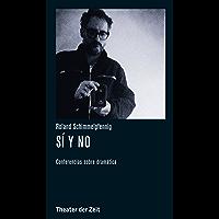 Roland Schimmelpfennig - Sí y no: Conferencias sobre