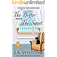 The Bitter With The Sweet (A Sweet Cove Mystery Book 15)