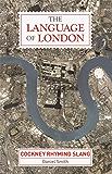 The Language of London: Cockney Rhyming Slang