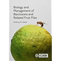 Biology and Management of Bactrocera and Related Fruit