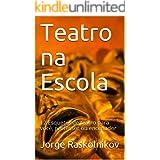 Teatro na Escola: 12 Esquetes de teatro para você, professor ou encenador