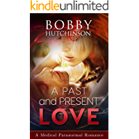 A Past And Present Love: A Paranormal Medical Romance (Emergency Book 10)