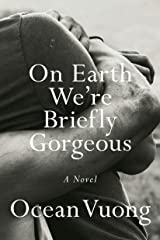 On Earth We're Briefly Gorgeous: A Novel Kindle Edition