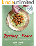 """""""Recipes For Peace"""" - Vegan Cookbook Based On The Traditional Middle Eastern Cuisine – Bilingual English and Arabic Recipe Book – Delicious And Healthy Plant Based Cookbook And Low Fat Dishes"""