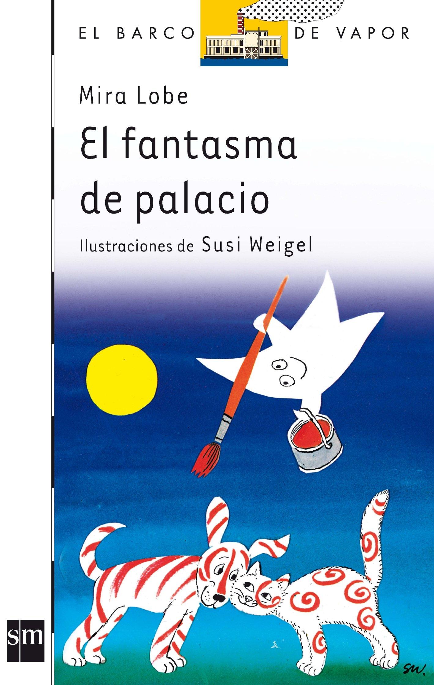 El fantasma de palacio (El Barco de Vapor Blanca): Amazon.es: Mira Lobe,  Susi Weigel, Jesús Larriba: Libros