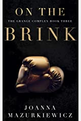 On the Brink : The Grange Complex Book 3 Kindle Edition