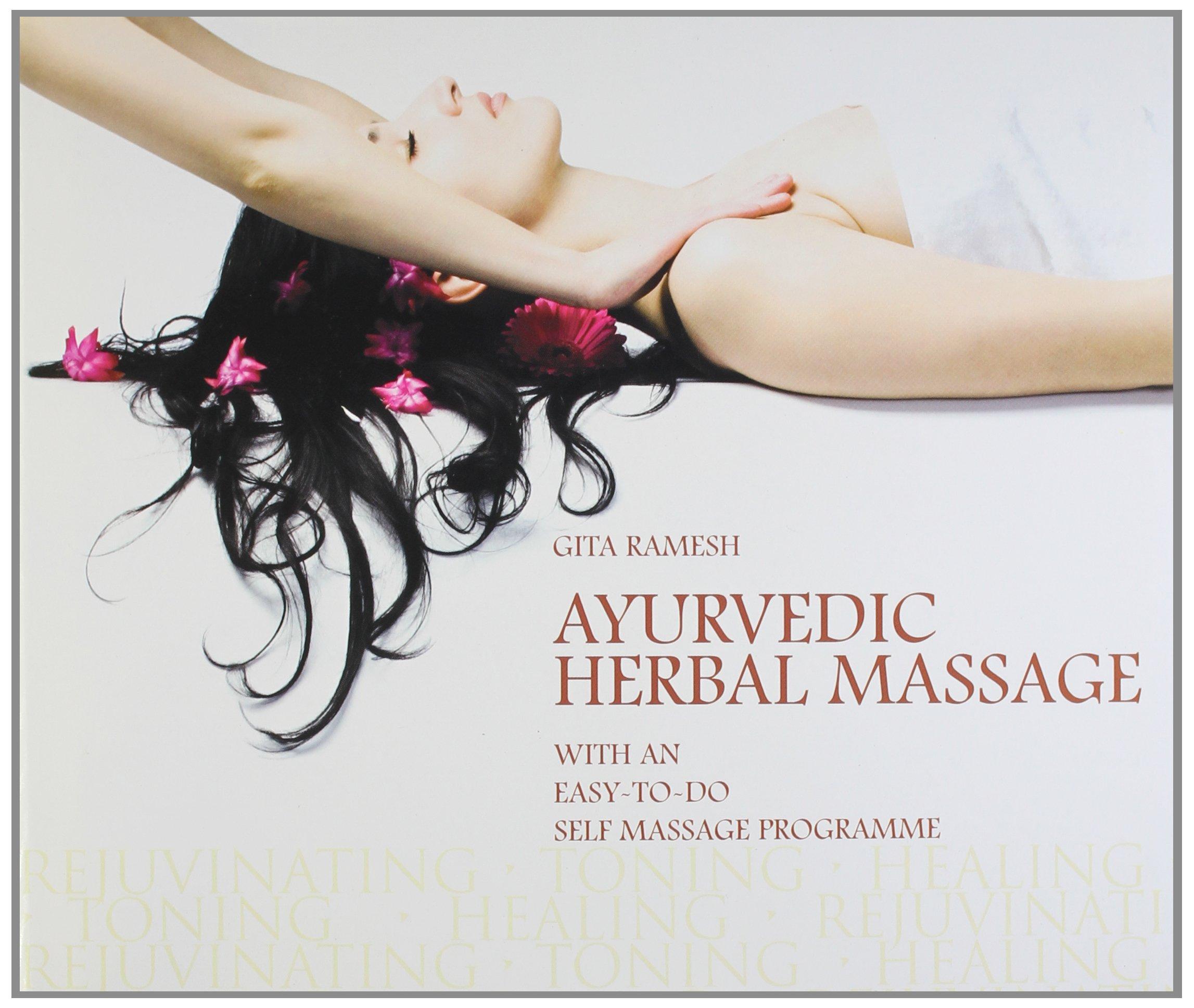 Ayurvedic Herbal Massage: Rejuvenating, Toning, Healing with ...