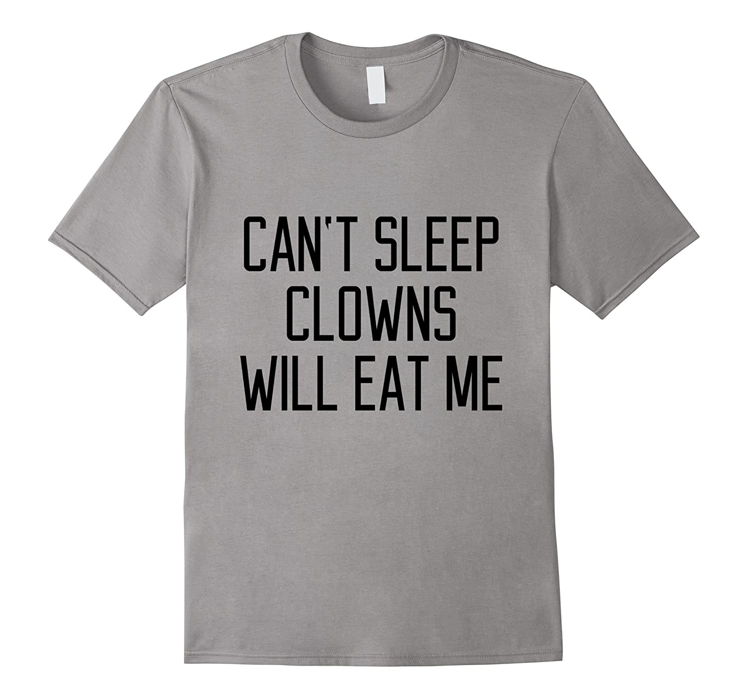 Funny Can't Sleep Clowns Will Eat Me T-Shirt Scary Horror-Art