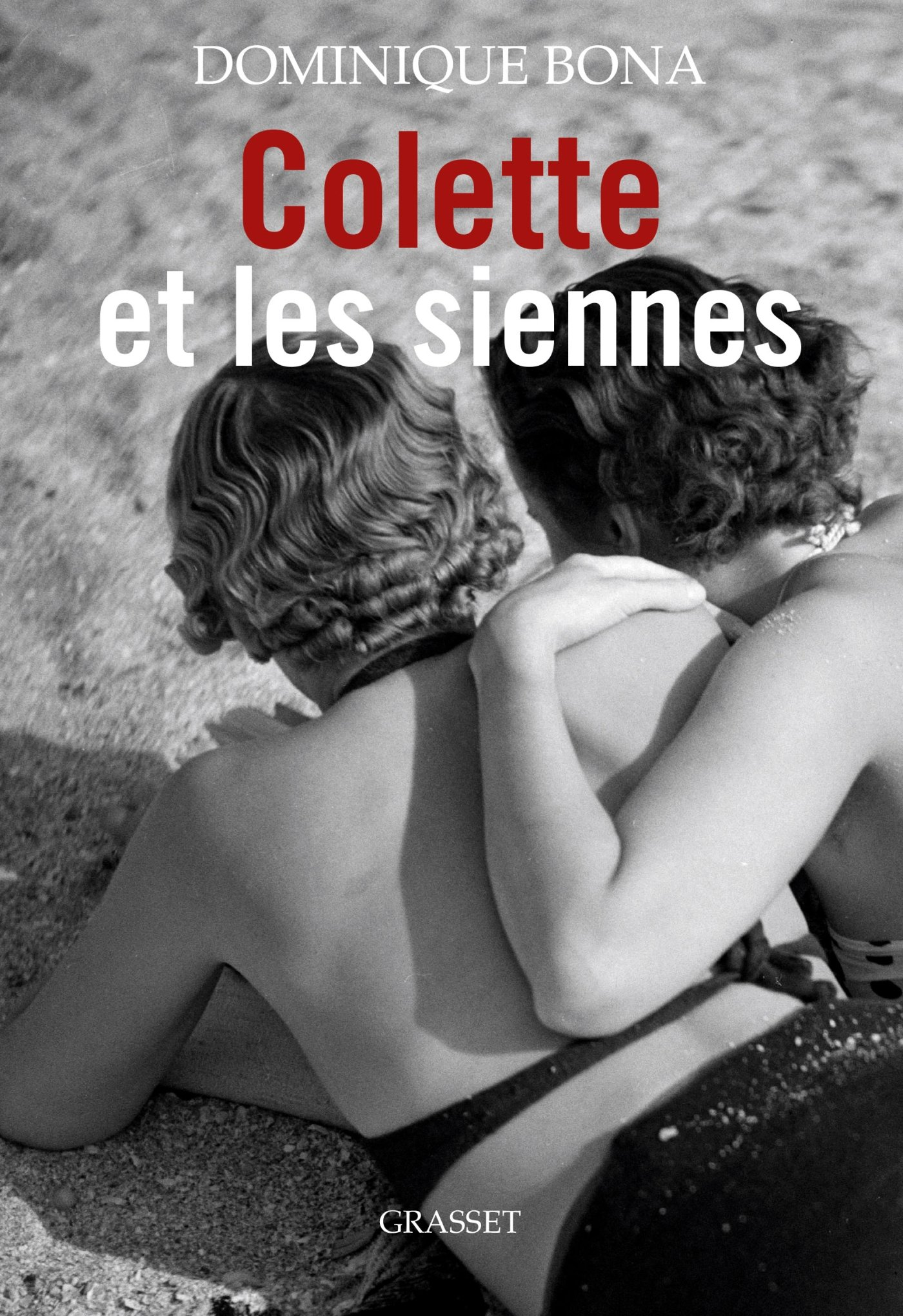 Dominique Bona - Colette et les siennes 2017