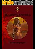 The Amuvial Chronicles: La donna degli spiriti.