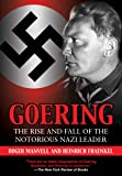 Goering: The Rise and Fall of the Notorious Nazi Leader