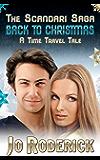 Back To Christmas: A Time Travel Tale (The Scandari Saga Book 3)