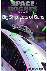 Space Rogues 2: Big Ship, Lots of Guns Kindle Edition