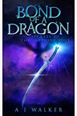 Bond of a Dragon: Secrets of the Sapphire Soul Kindle Edition