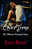 Overtime: A Basketball Romance (The Ultimate Betrayal Book 2)