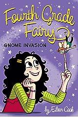 Gnome Invasion (Fourth Grade Fairy Book 3) Kindle Edition