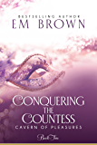 Conquering the Countess: A BDSM Historical Romance (Cavern of Pleasures Book 2) (English Edition)