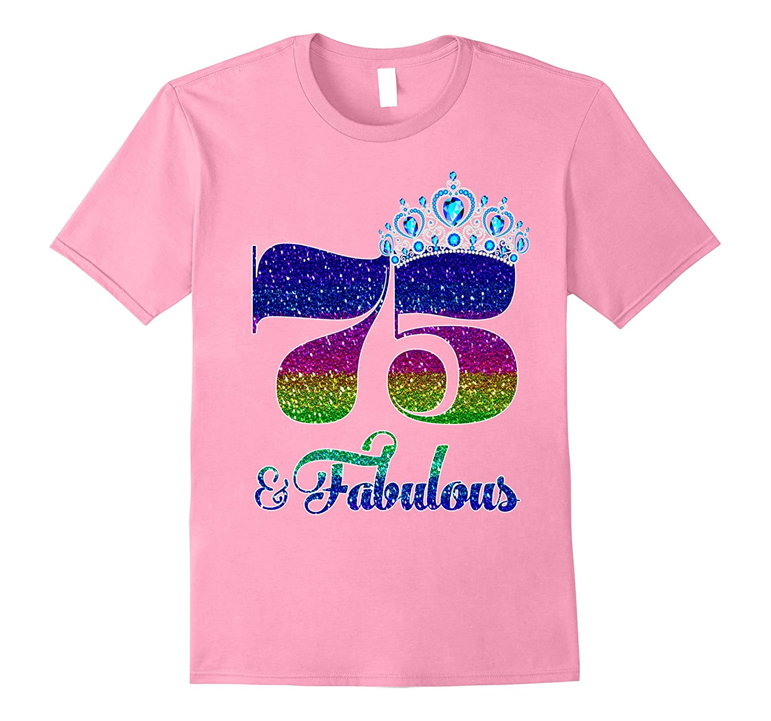 75 And Fabulous TShirt Queen 75th Birthday Shirt PL