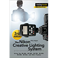 The Nikon Creative Lighting System, 3rd Edition: Using