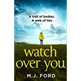 Watch Over You: An absolutely gripping crime thriller