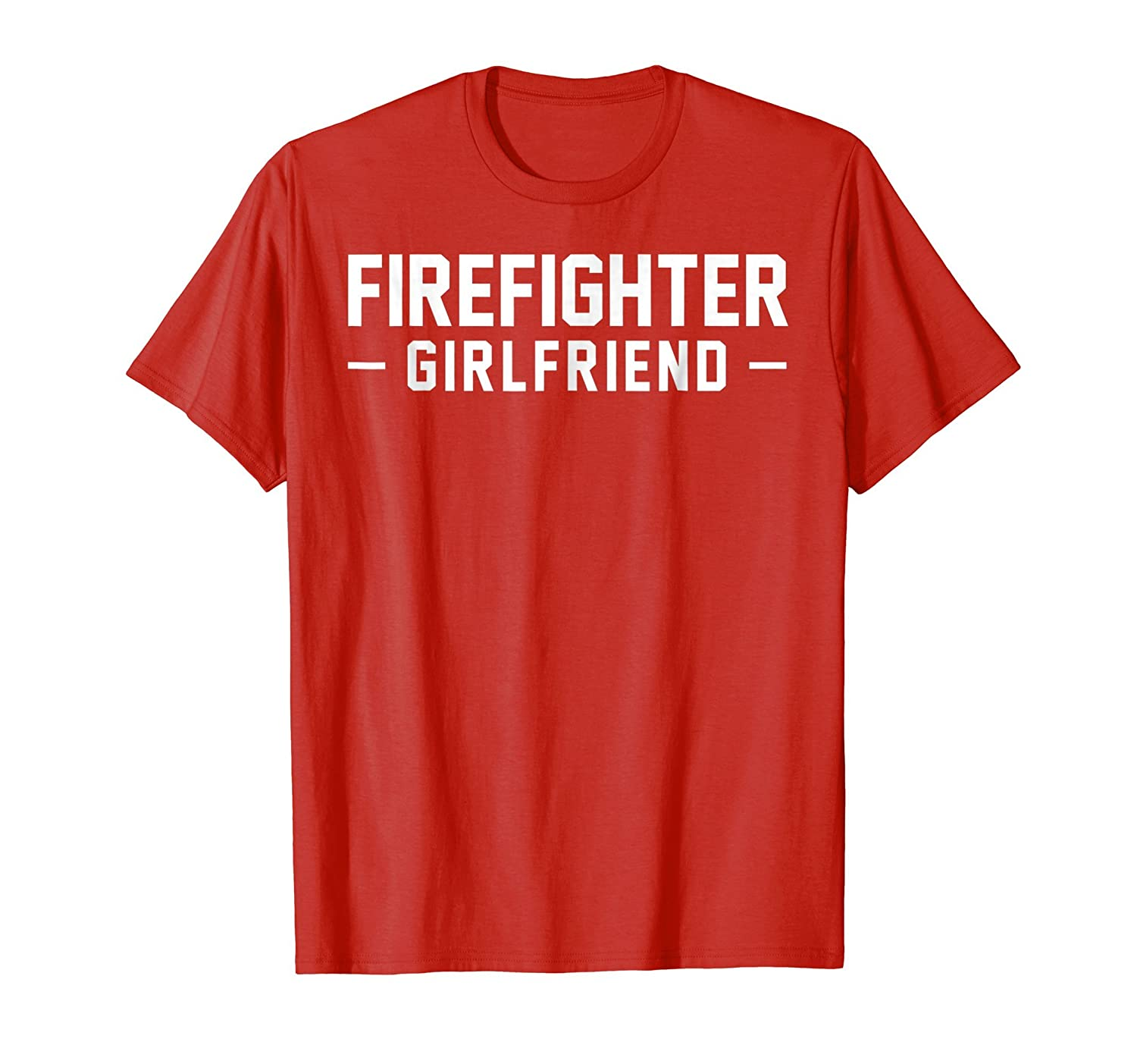 246ca3fc Firefighter Girlfriend Fireman Love Support Family Tee- TPT - Best Selling T -Shirts