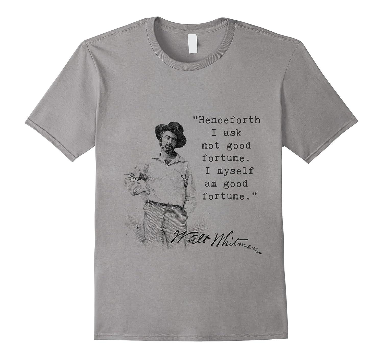 Walt Whitman Good Fortune Inspiration Quote T-Shirt-Vaci