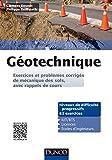 Géotechnique - Exercices et problèmes corrigés de mécanique des sols, avec rappels de cours